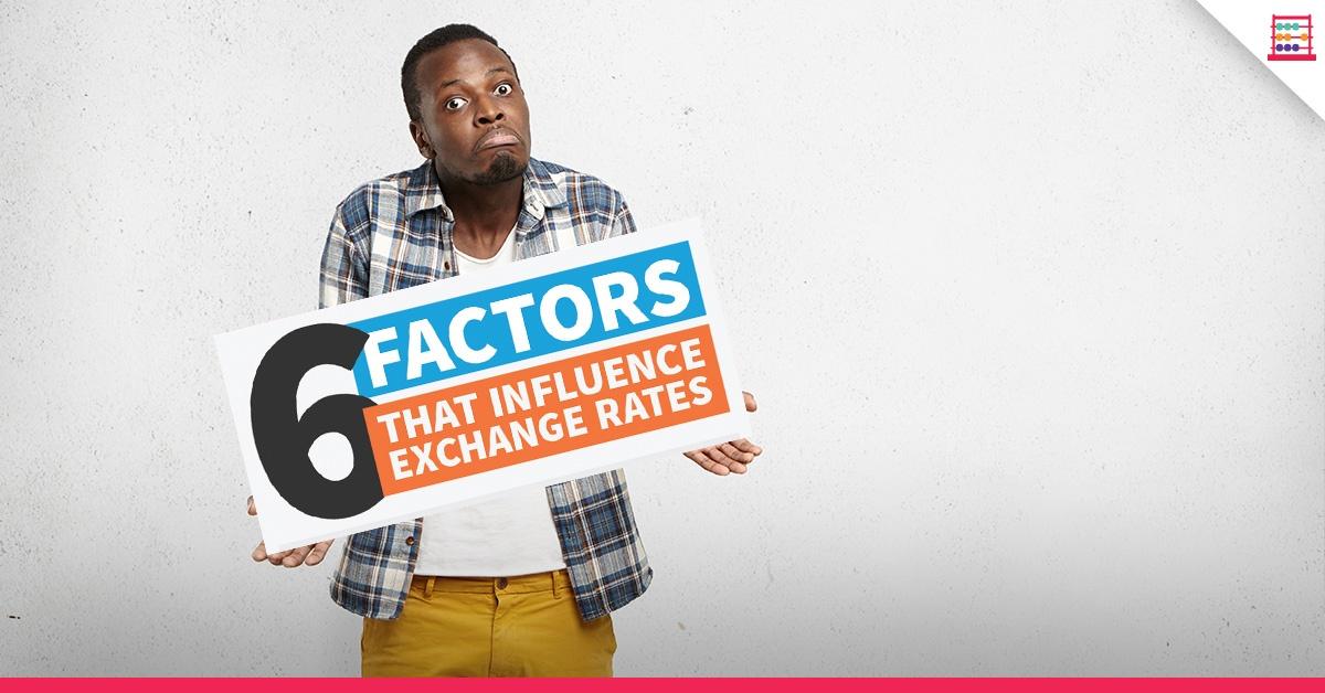 6-FACTORS-THAT-INFLUENCE-EXCHANGE-RATES